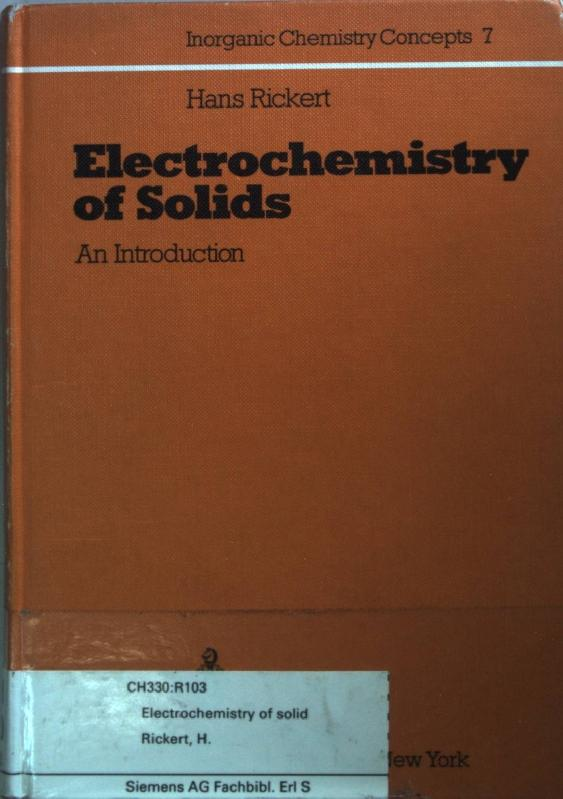 Electrochemistry of Solids: An Introduction.: Rickert, Hans: