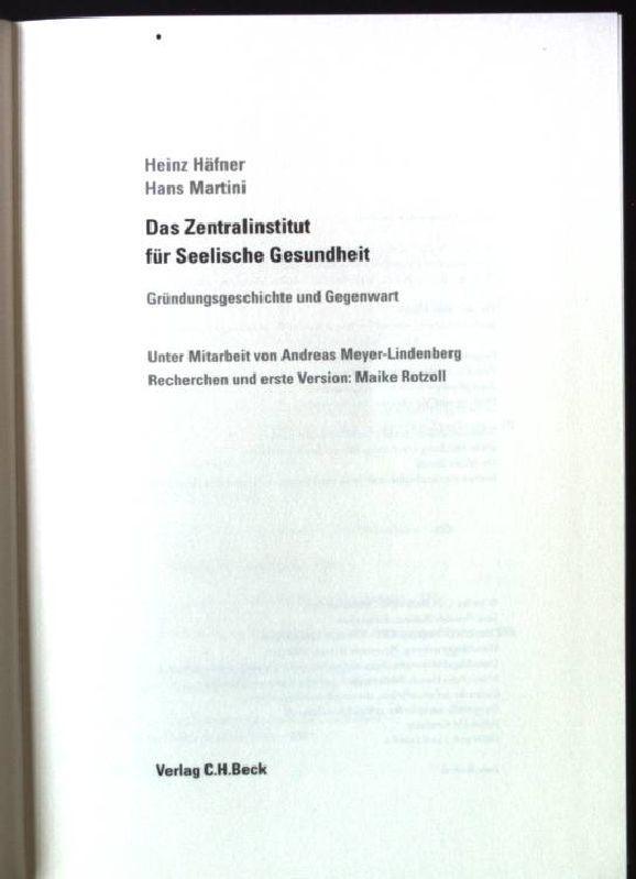 Das Zentralinstitut für Seelische Gesundheit : Gründungsgeschichte und Gegenwart.