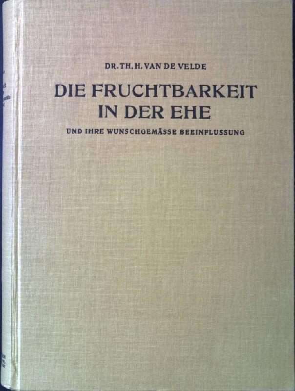 Die Fruchtbarkeit in der Ehe und ihre: Van de Velde,