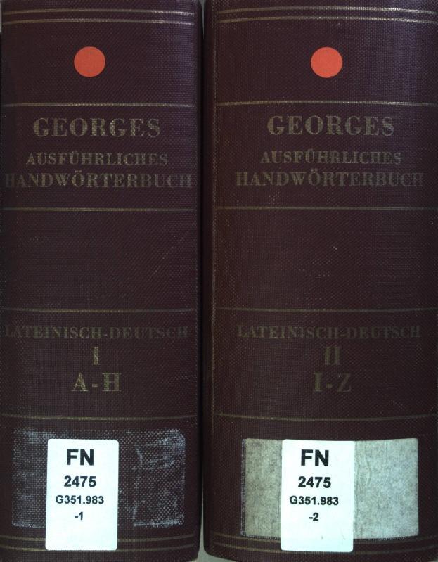 Ausführliches Lateinisch-deutsches Handwörterbuch (2 Bände KOMPLETT): Georges, Karl Ernst: