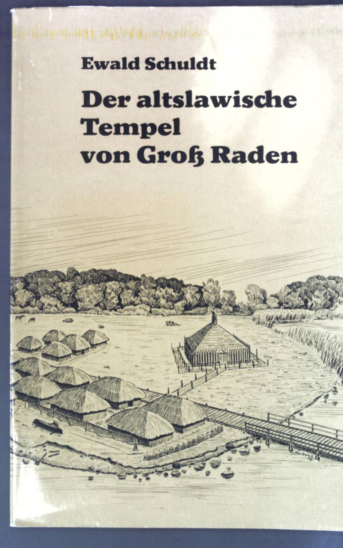 Der altslawische Tempel von Gross Raden;: Schuldt, Ewald: