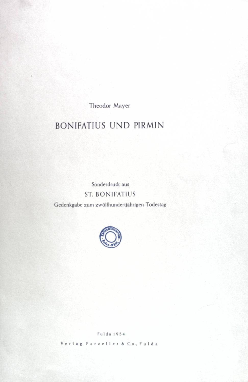 Bonifatius und Pirmin; Sonderdruck aus: St. Bonifatius,: Mayer, Theodor: