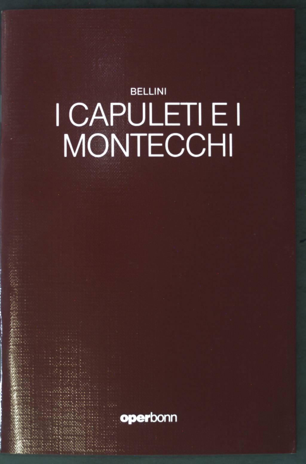 I Capuleti e i Montecchi; Oper;: Bellini, Vincenzo:
