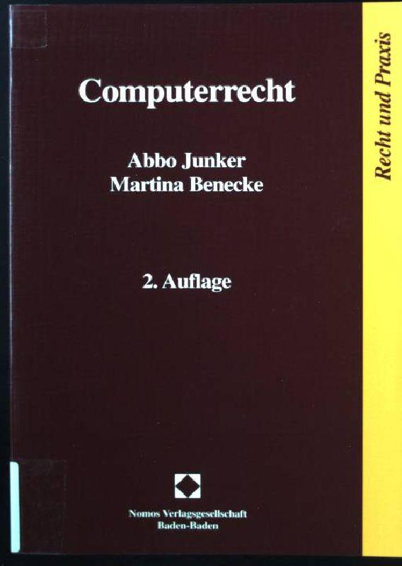Computerrecht. Schriftenreihe Recht und Praxis - Junker, Abbo und Martina Benecke