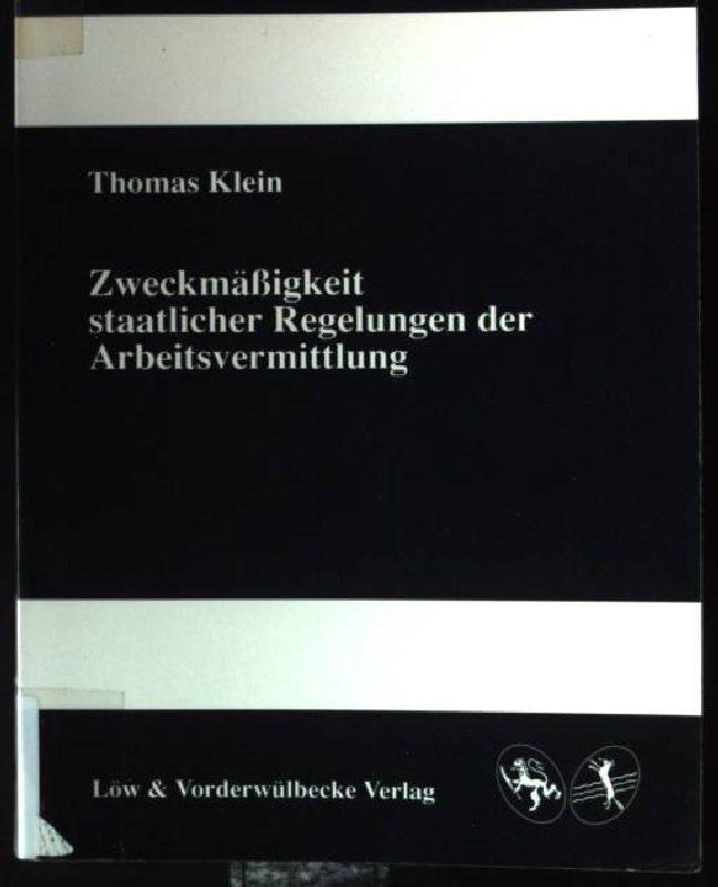 Zweckmässigkeit staatlicher Regelungen der Arbeitsvermittlung. Archiv der: Klein, Thomas: