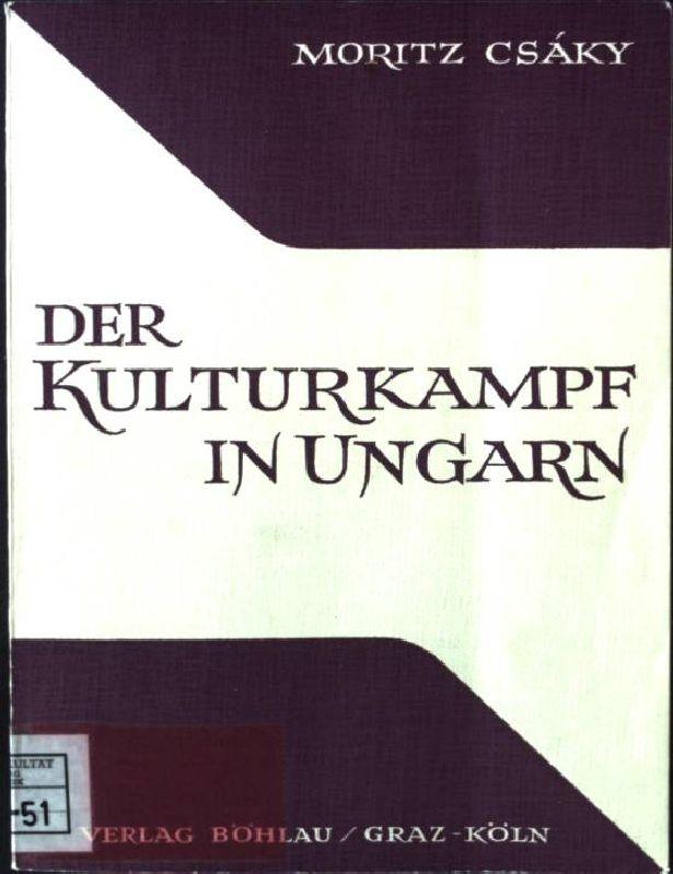 Der Kulturkampf in Ungarn, Die kirchenpolitische Gesetzgebung: Csaky, Moritz: