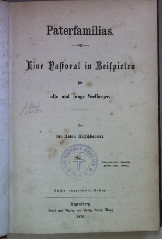 Paterfamilias: Eine Pastoral in Beispielen für alte: Kerschbaumer, Anton: