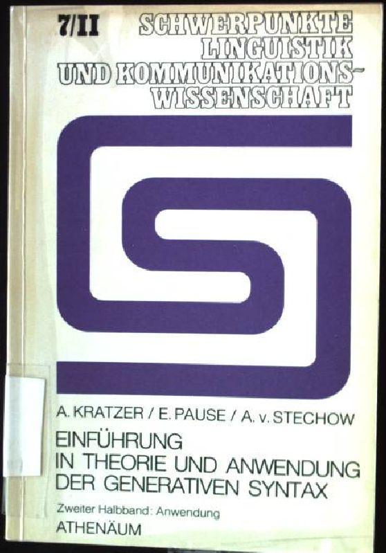 Einführung in Theorie und Anwendung der generativen Syntax; Halbbd. 2., Anwendung Schwerpunkte Linguistik und Kommunikationswissenschaft, Band 7 - Kratzer, Angelika