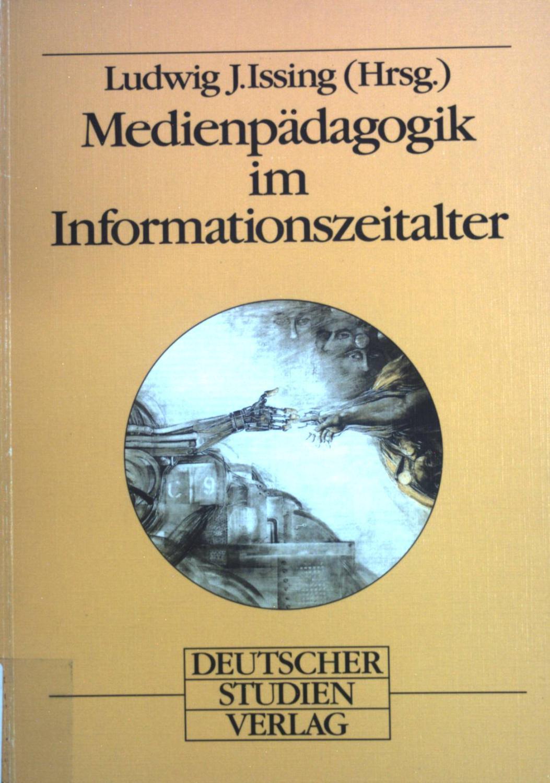 Medienpädagogik im Informationszeitalter.: Issing, Ludwig J.