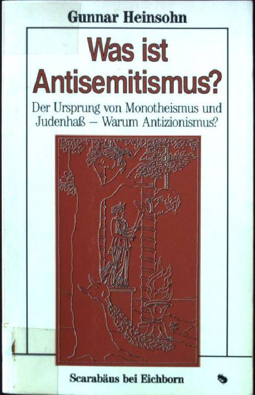 Was ist Antisemitismus? : der Ursrpung von: Heinsohn, Gunnar: