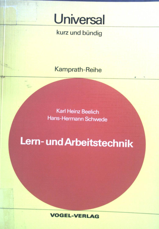 Lern- und Arbeitstechnik kurz und bündig : Beelich, Karl Heinz