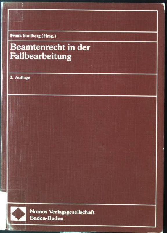 Beamtenrecht in der Fallbearbeitung. - Stollberg, Frank und Peter Müssig
