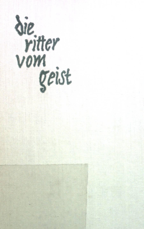 Die Ritter vom Geist: von vergessenen Kollegen.: Schmidt, Arno:
