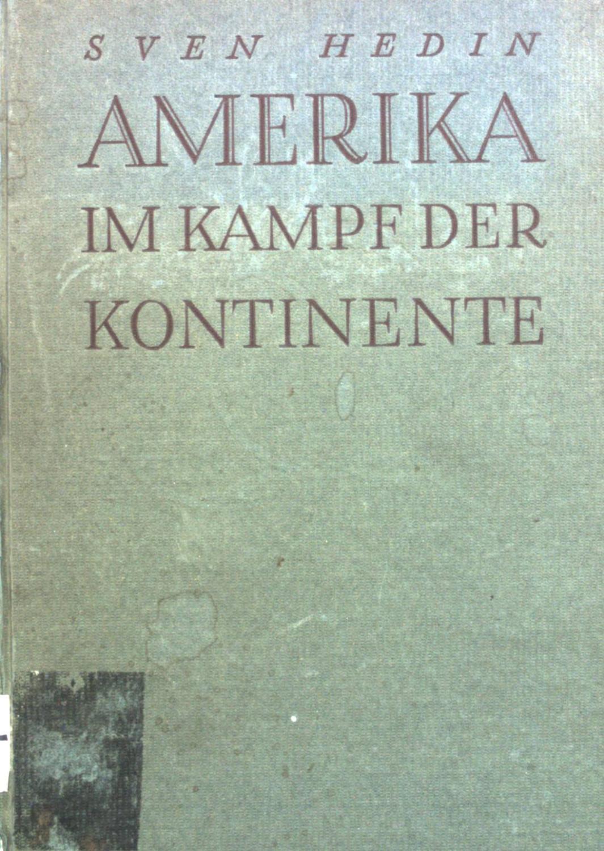 Amerika im Kampf der Kontinente.: Hedin, Sven:
