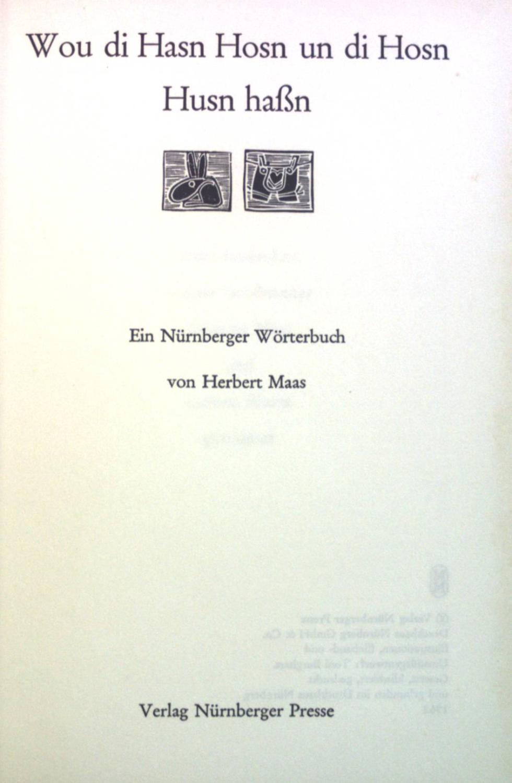 Wou di Hasn Hosn un di Hosn Husn haßn: Ein Nürnberger Wörterbuch.