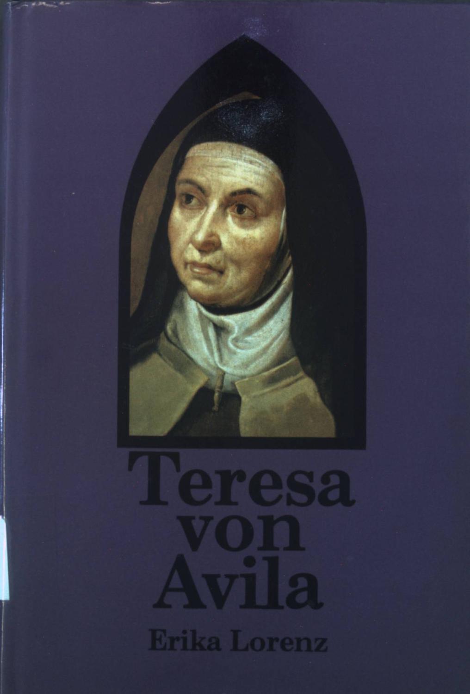 Teresa von Avila : Licht u. Schatten.