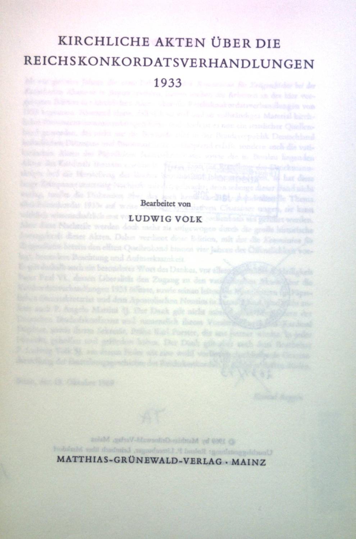 Kirchliche Akten über die Reichskonkordatsverhandlungen 1933. Veröfentlichungen: Volk, Ludwig: