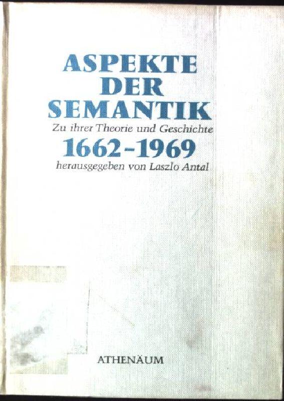 Aspekte der Semantik : zu ihrer Theorie u. Geschichte 1662 - 1970.