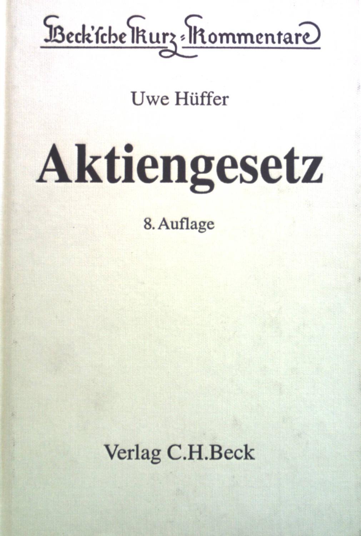 Aktiengesetz. erl. von Uwe Hüffer / Beck'sche: Hüffer, Uwe:
