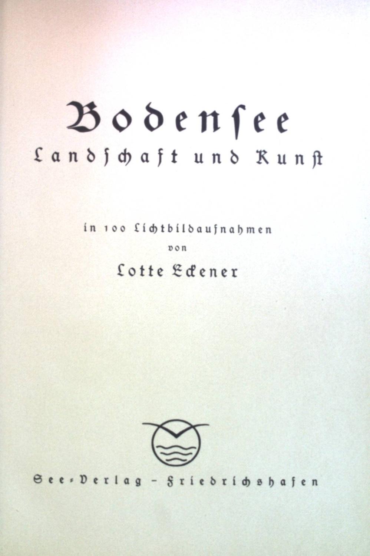 Bodensee: Landschaft und Kunst.: Eckener, Lotte: