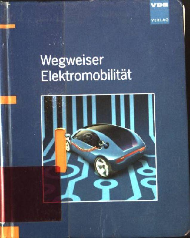 Wegweiser Elektromobilität. - Becks, Thomas