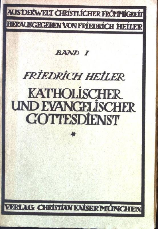 Katholischer und Evangelischer Gottesdienst Aus der Welt: Heiler, Friedrich: