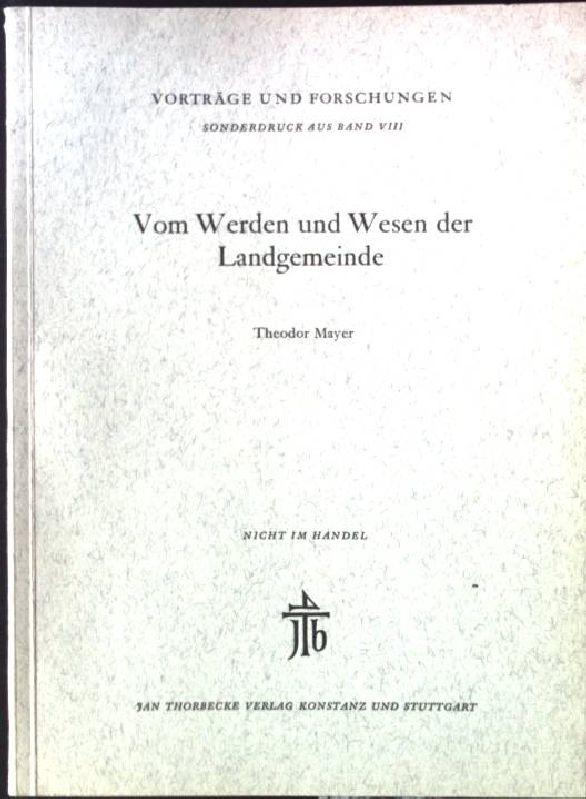 Vom Werden und Wesen der Landgemeinde Vorträge: Mayer, Theodor: