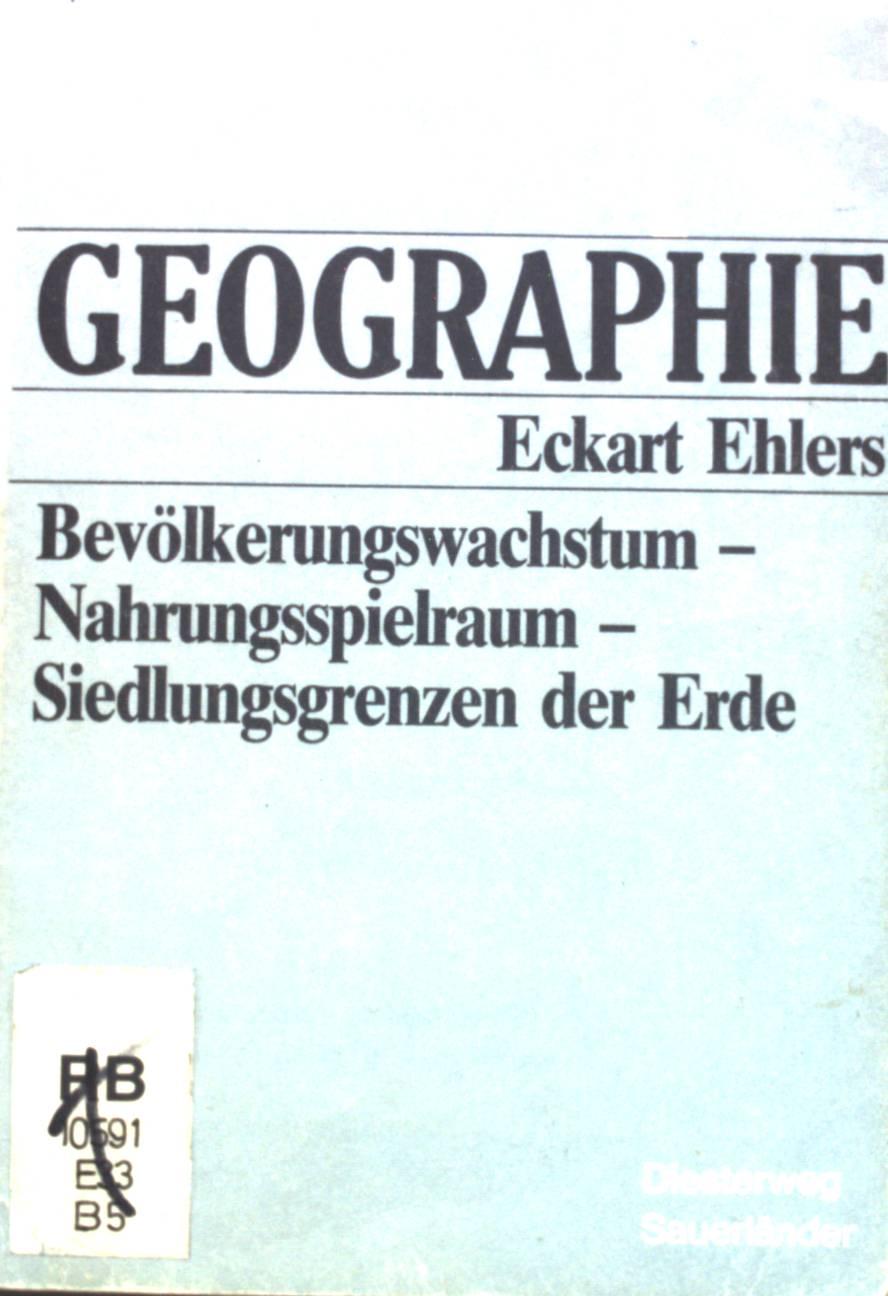 Bevölkerungswachstum - Nahrungsspielraum - Siedlungsgrenzen der Erde. Studienbücher Geographie - Ehlers, Eckart