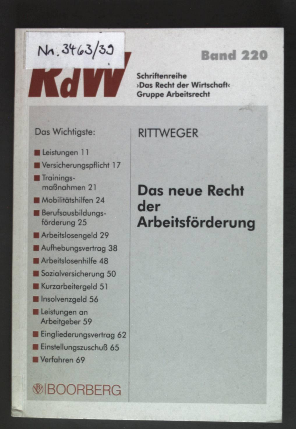 Das neue Recht der Arbeitsförderung. Schriftenreihe Das Recht der Wirtschaft ; Bd. 220 : Gruppe Arbeitsrecht - Rittweger, Stephan