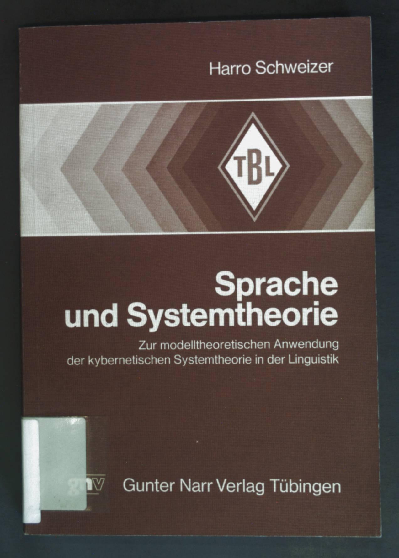 Sprache und Systemtheorie : zur modelltheoret. Anwendung: Schweizer, Harro: