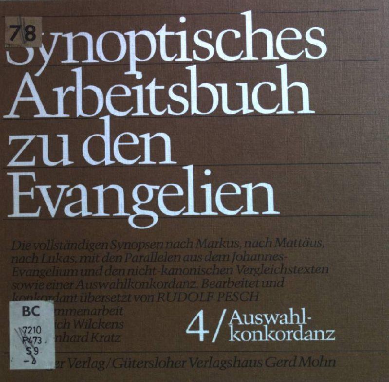 Auswahlkonkordanz. Synoptisches Arbeitsbuch zu den Evangelien ;: Pesch, Rudolf: