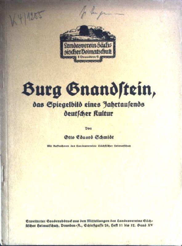 Burg Gnandstein, das Spiegelbild eines Jahrtausends deutscher: Schmidt, Otto Eduard: