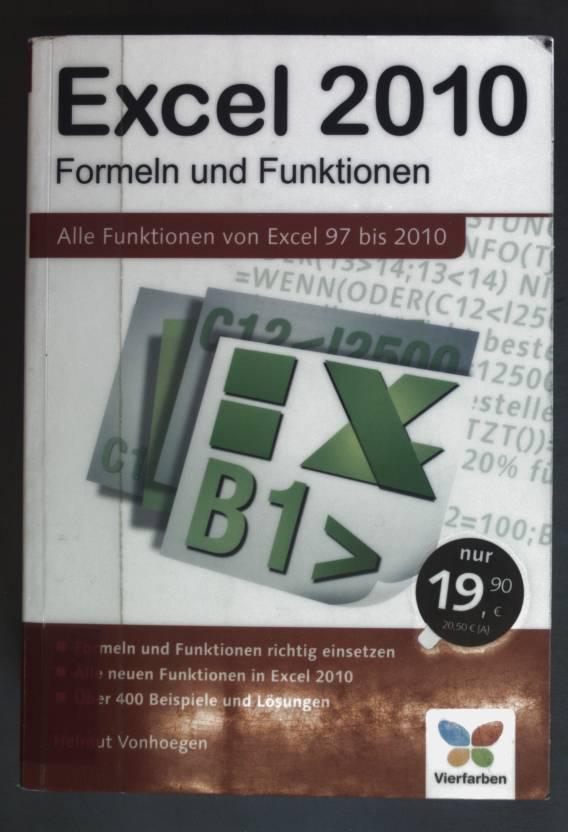 Excel 2010 : Formeln und Funktionen: alle Funktionen von Excel 97 bis 2010. - Vonhoegen, Helmut