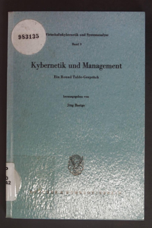 Kybernetik und Management : e. Round-table-Gespräch. Wirtschaftskybernetik: Baetge, Jörg, Karl