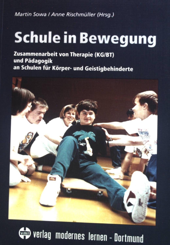 Schule in Bewegung : Zusammenarbeit von Therapie. - Sowa, Martin und Lothar Reisinger-Hauber