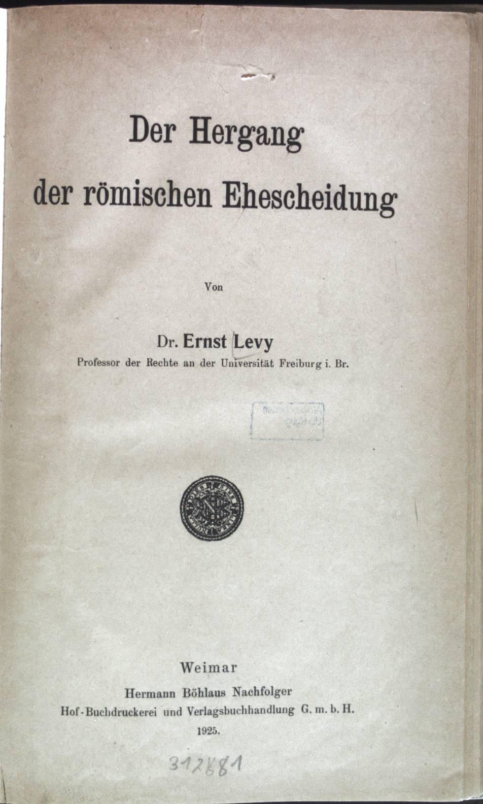 Der Hergang der römischen Ehescheidung: Levy, Ernst: