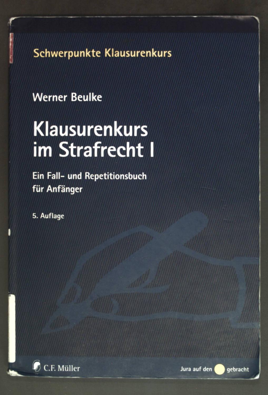 Klausurenkurs im Strafrecht I: Ein Fall- und Repetitionsbuch für Anfänger. - Beulke, Werner