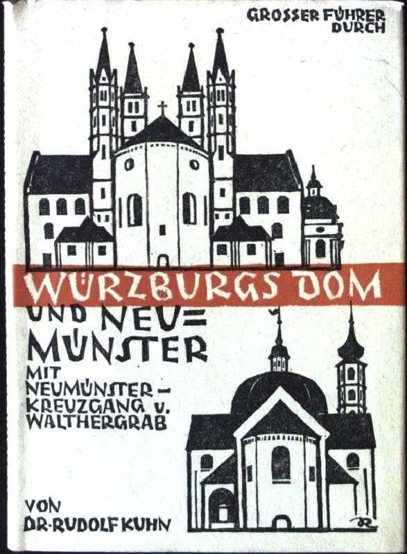 Großer Führer durch Würzburgs Dom und Neumünster: Kuhn, Rudolf: