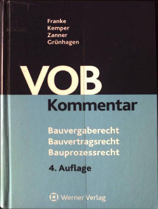 VOB-Kommentar : Bauvergaberecht, Bauvertragsrecht, Bauprozessrecht. - Franke, Horst und Henrik Baumann