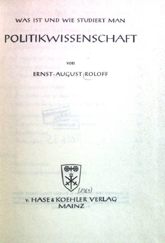 Was ist und wie studiert man Politikwissenschaft: Roloff, Ernst-August: