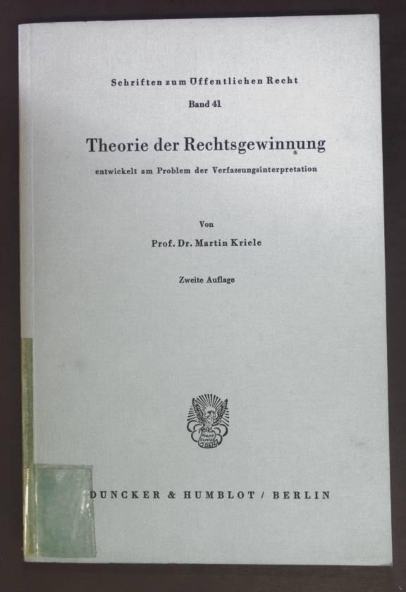 Theorie der Rechtsgewinnung : entwickelt am Problem d. Verfassungsinterpretation. Schriften zum öffentlichen Recht ; Bd. 41.