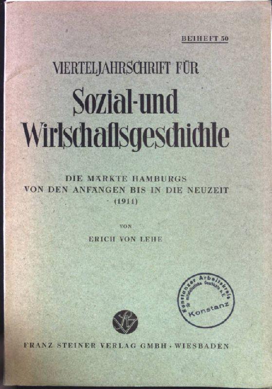 Die Märkte Hamburgs von den Anfängen bis: Lehe, Erich von: