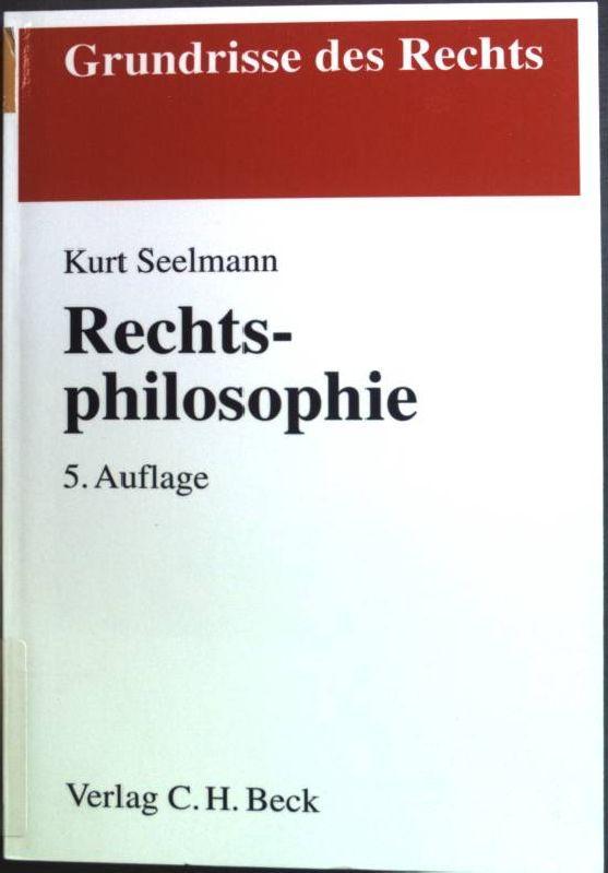 Rechtsphilosophie. Grundrisse des Rechts - Seelmann, Kurt