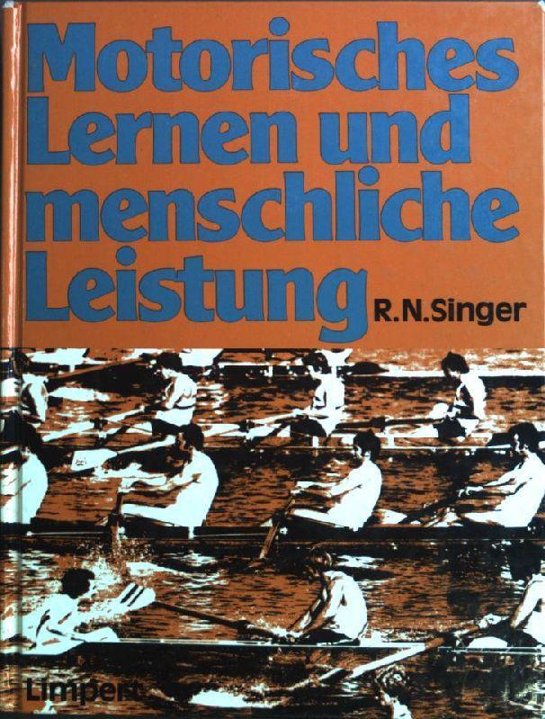 Motorisches Lernen und menschliche Leistung. - Singer, Robert N.
