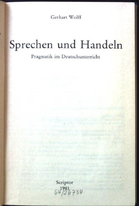Sprechen und Handeln : Pragmatik im Deutschunterricht.: Wolff, Gerhart: