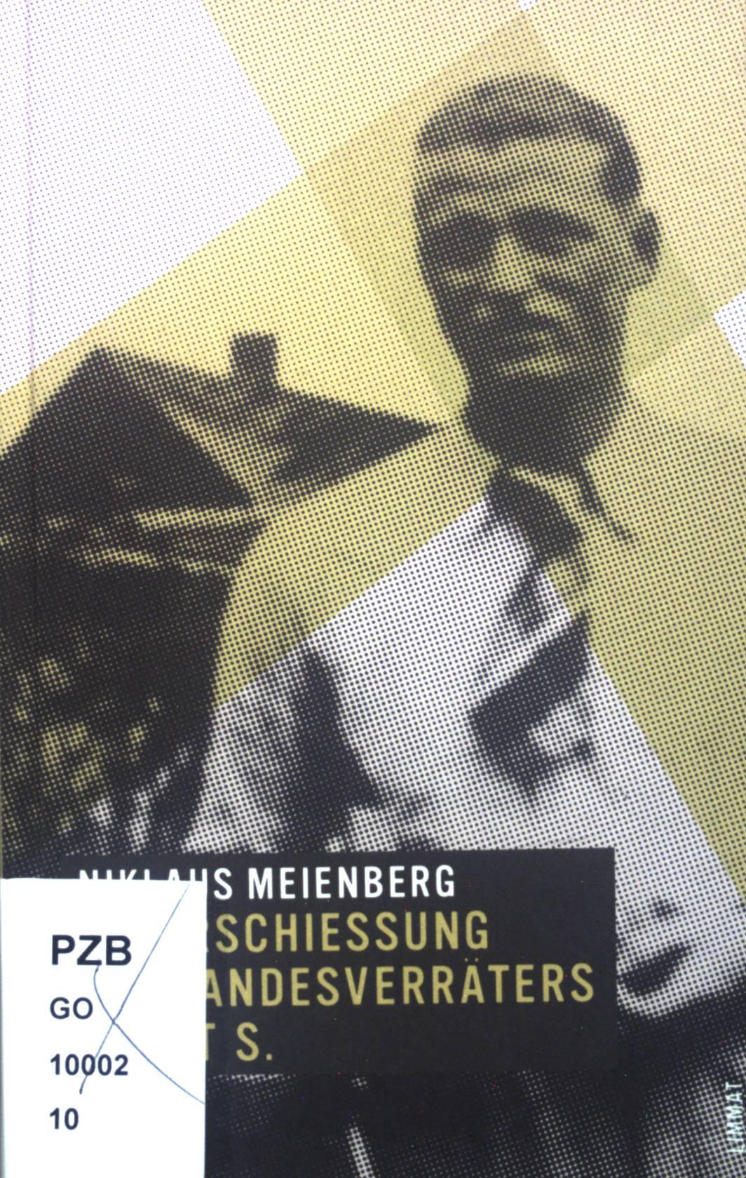 Die Erschiessung des Landesverräters Ernst S. - Meienberg, Niklaus