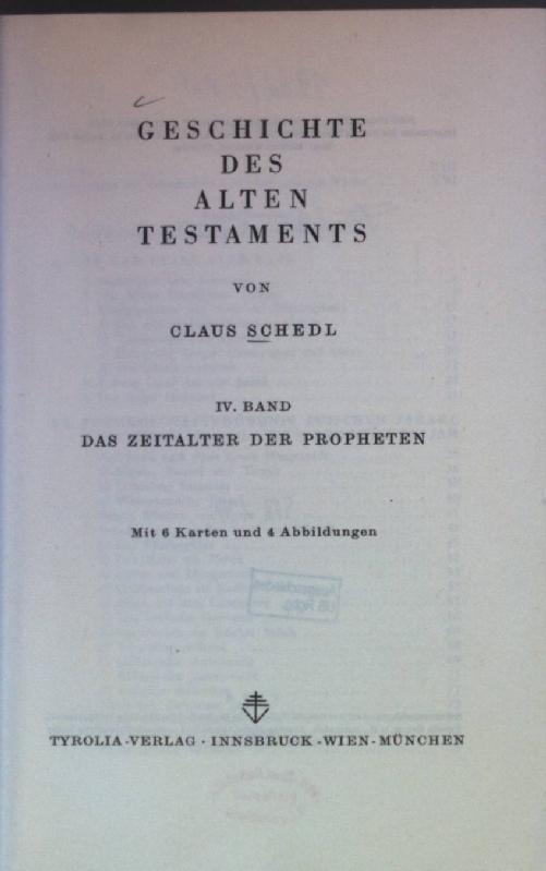 Geschichte des Alten Testaments: IV. BAND: Das Zeitalter der Propheten.