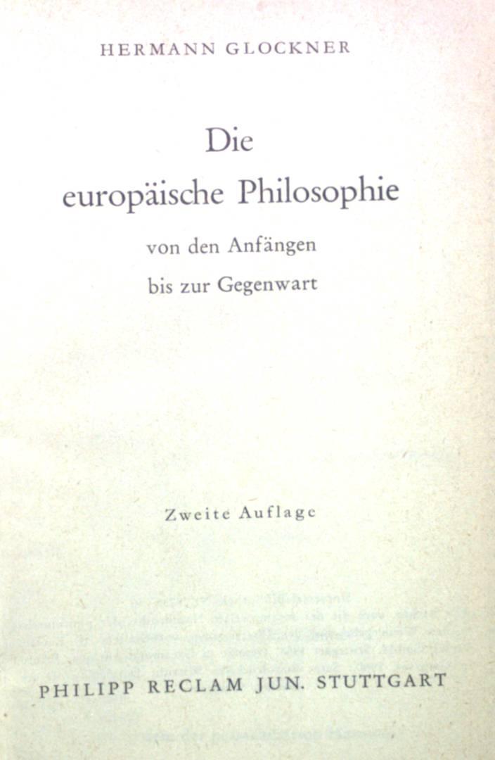 Die europäische Philosophie von den Anfängen bis: Glockner, Hermann: