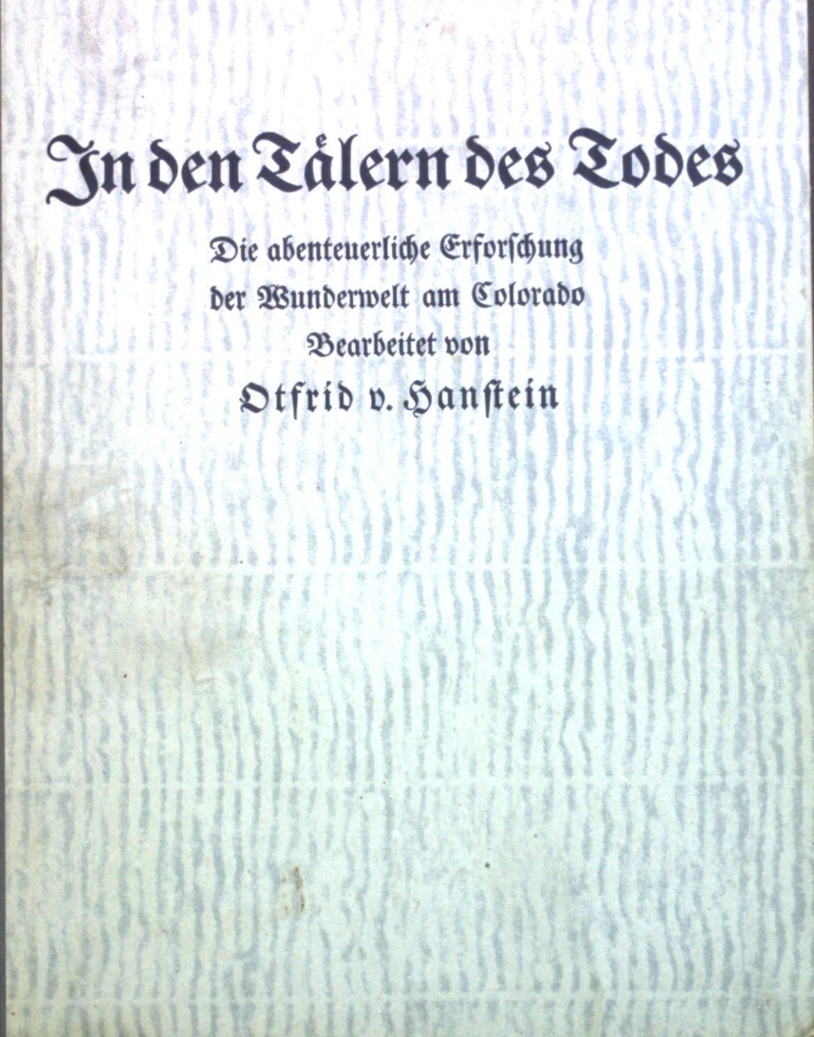 In den Tälern des Todes: Die abenteuerliche: Hanstein, Otfrid von: