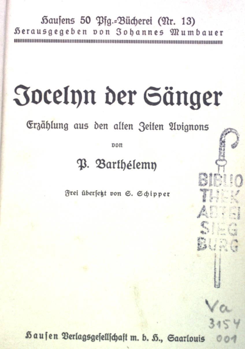 Jocelyn der Sänger: Erzählung aus den alten: Barthelemy, P.: